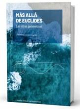 Aquest cap de setmana amb La Vanguardia podràs adquirir el llibre: 'Más allá de Euclides. Las otras geometrías' del professor de matemàtiques Joan V. Gómez